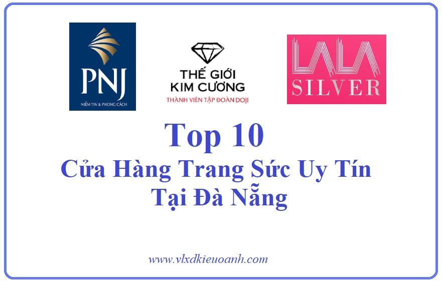 Top 10 Cửa Hàng Trang Sức Uy Tín Tại Đà Nẵng
